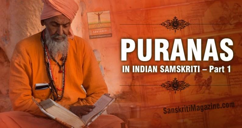 Puranas in Indian Samskriti: Part 1