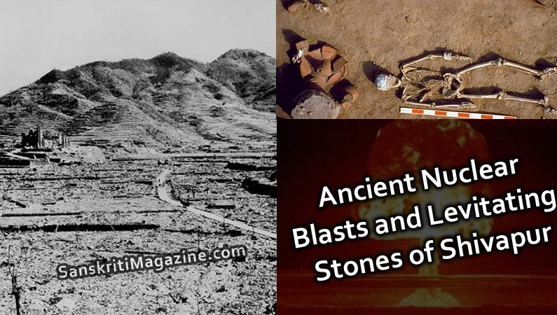 Ancient nuclear blasts and levitating stones of Shivapur