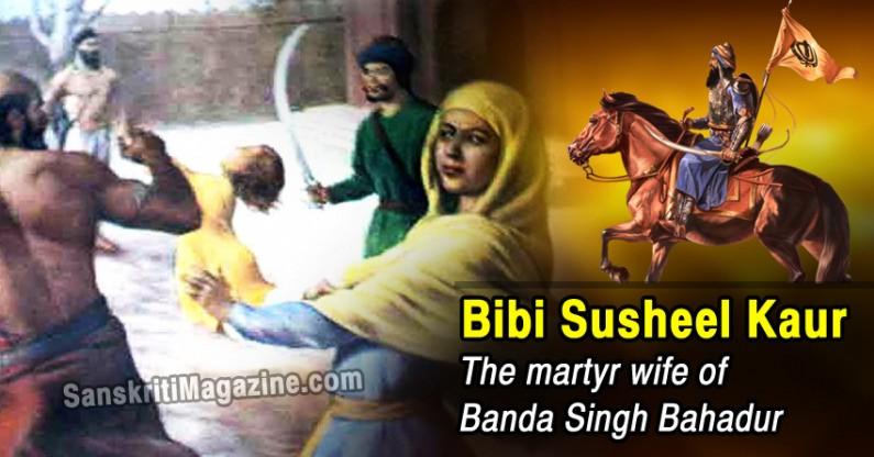 Bibi Susheel Kaur: The martyr wife of Banda Singh Bahadur
