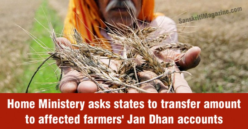 MHA asks states to transfer amount to affected farmers' Jan Dhan accounts