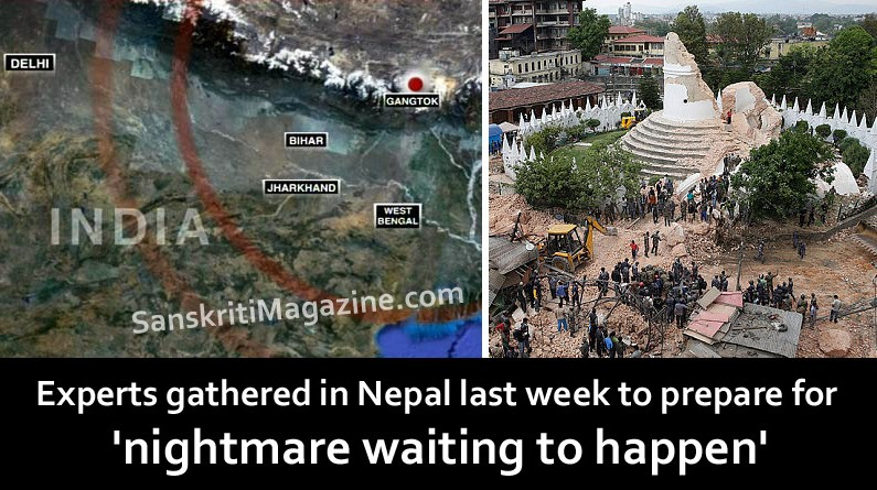 Experts gathered in Nepal last week to prepare for 'nightmare waiting to happen'