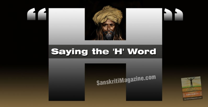 Hindu ?  Saying the 'H' Word