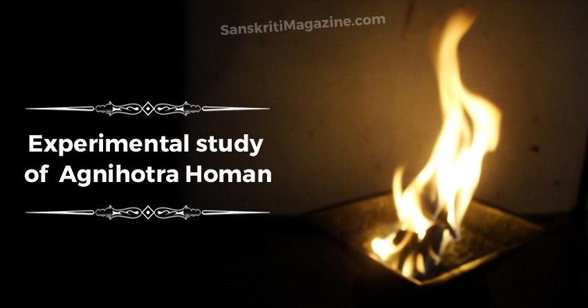 Experimental study of Agnihotra Homan