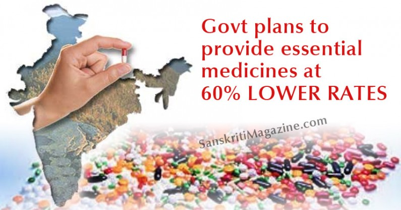 Indian Govt plans to provide essential medicines at 60% lower rates