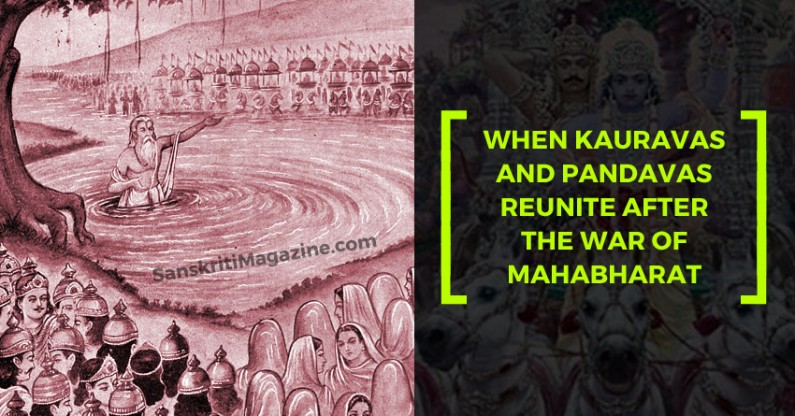 When Kauravas and Pandavas reunite after the war of Mahabharat