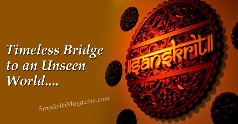 Sanskrit: Timeless Bridge to an Unseen World