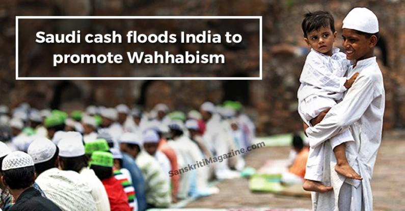 Saudi cash floods India to promote Wahhabism