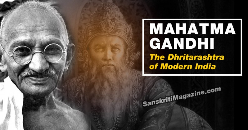 Mahatma Gandhi: The Dhritarashtra of Modern India