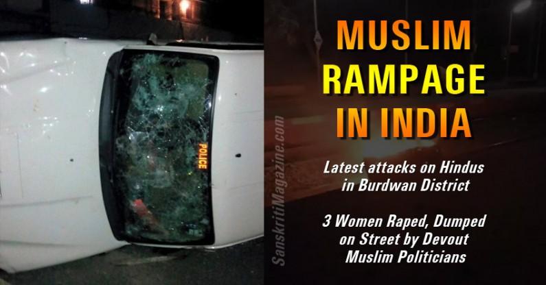 Muslim Rampage in India: Muslim attacks on Hindus in Burdwan District