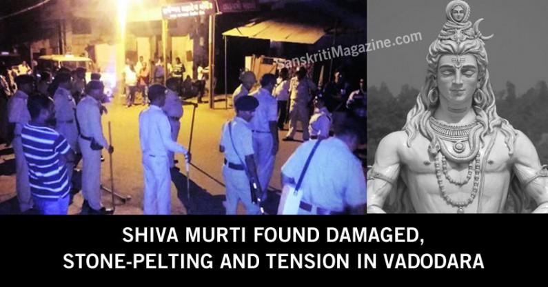 Shiva Murti found damaged, Stone-pelting and tension in Vadodara