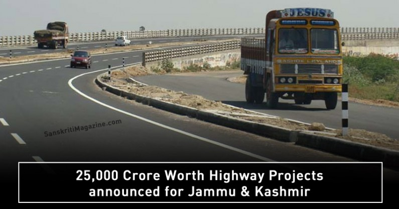 25,000 Crore Worth Highway Projects announced in Jammu & Kashmir