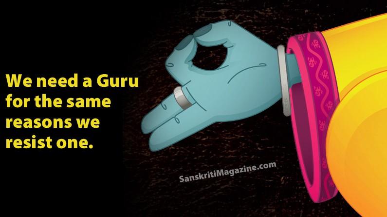 We need a Guru for the same reasons we resist one