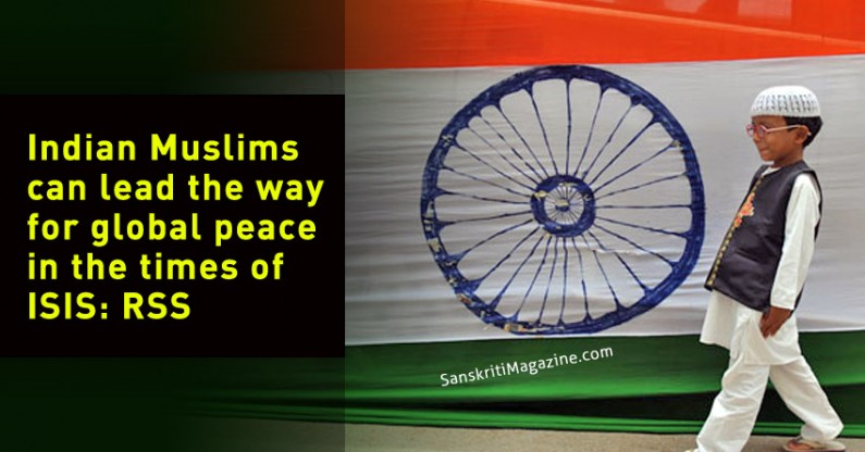 Indian Muslims can lead the way for global peace in the times of ISIS: RSS