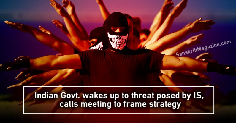 Indian Government wakes up to threat posed by Islamic State, calls meeting to frame strategy