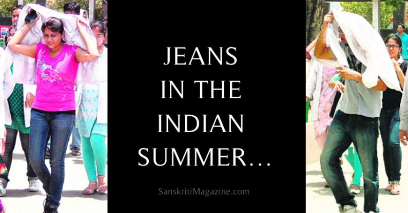 Jeans in the Indian Summer
