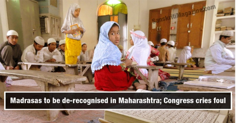 Madrasas to be de-recognised in Maharashtra; Congress calls the move unconstitutional