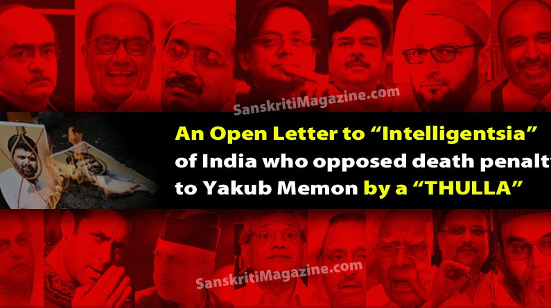 """An Open Letter to """"Intelligentsia"""" of India who opposed death penalty  to Yakub Memon by a """"THULLA"""""""