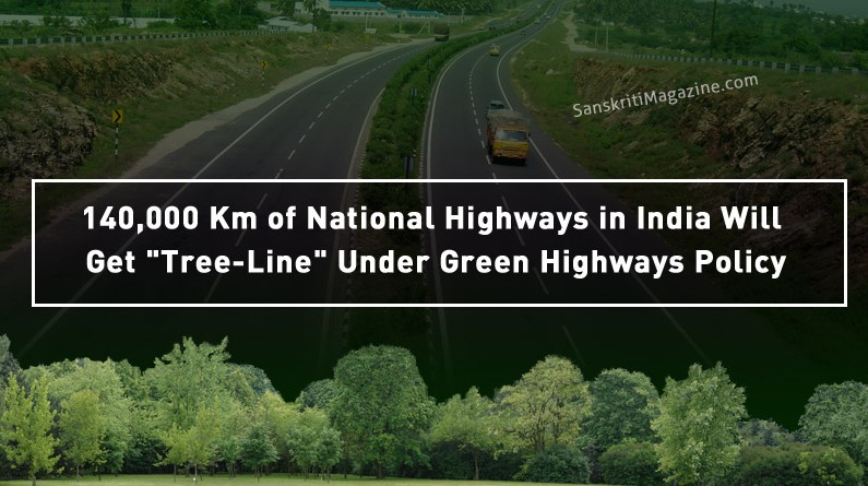 """140,000 Km of National Highways in India Will Get """"Tree-Line"""" Under  Green Highways Policy"""