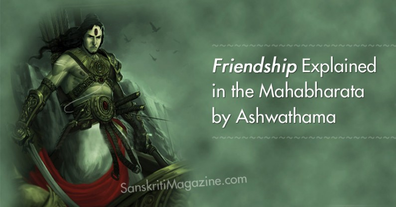 Friendship Explained in the Mahabharata by Ashwathama