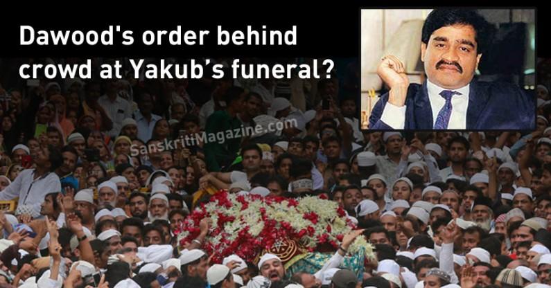 Gangster Dawood's order behind crowd at Yakub's funeral?