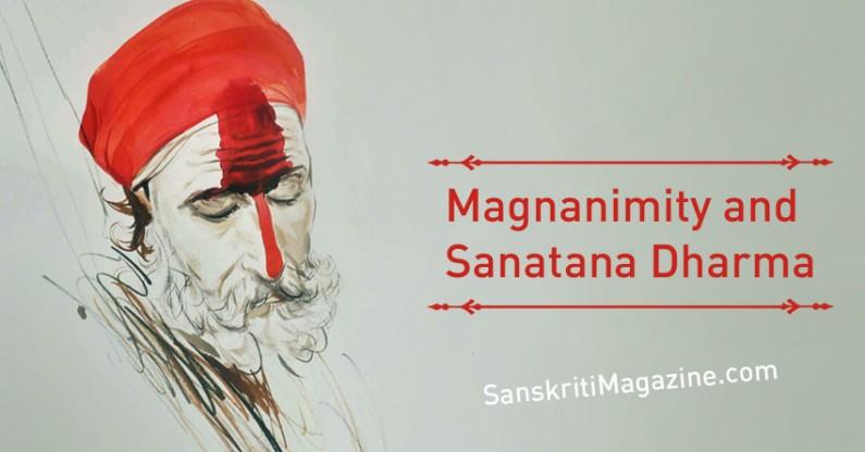 Magnanimity and Sanatana Dharma