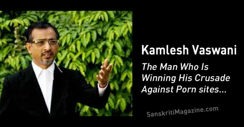 Kamlesh Vaswani, The Man Who Is Winning His Crusade Against Porn Sites in India