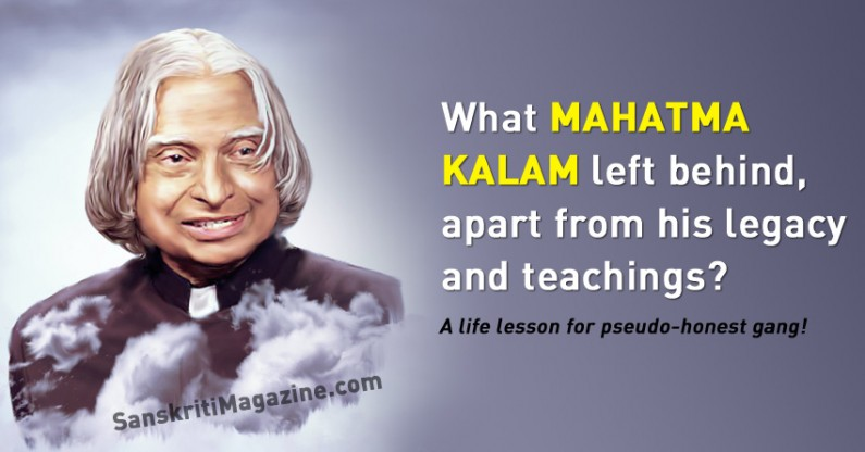 What MAHATMA KALAM left behind,  apart from his legacy  and teachings?