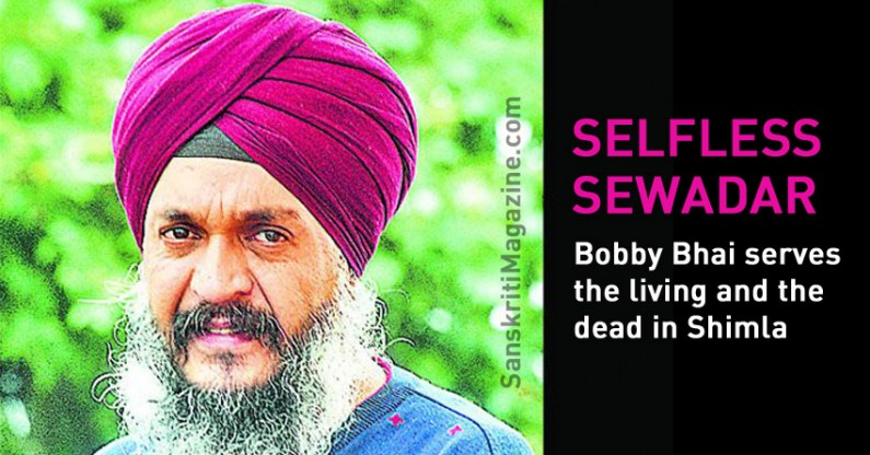 Selfless Sewadar – Bobby Bhai serves the living and the dead in Shimla