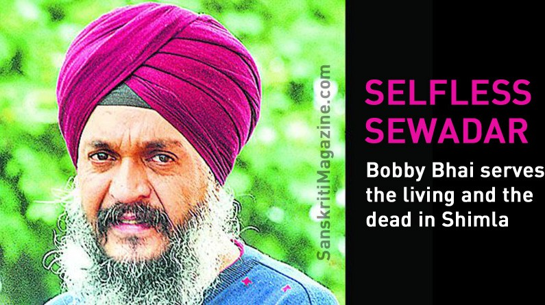 Selfless Sewadar – Bobby Bhai serves the living and the dead in Shimla