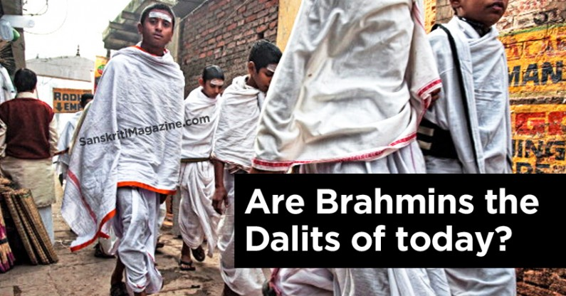 Are Brahmins the Dalits of today?