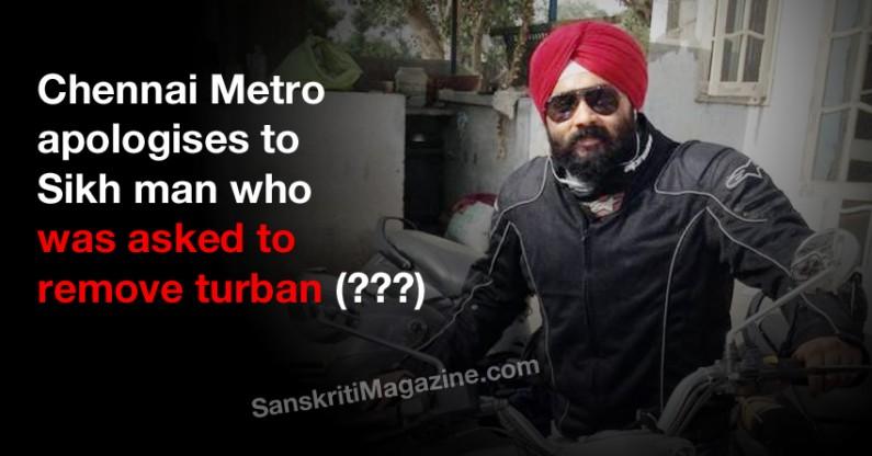 Chennai Metro apologises to Sikh man who was asked to remove turban