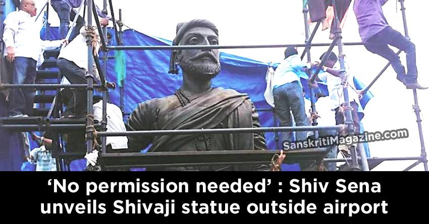 Shiv Sena unveils Shivaji statue outside airport