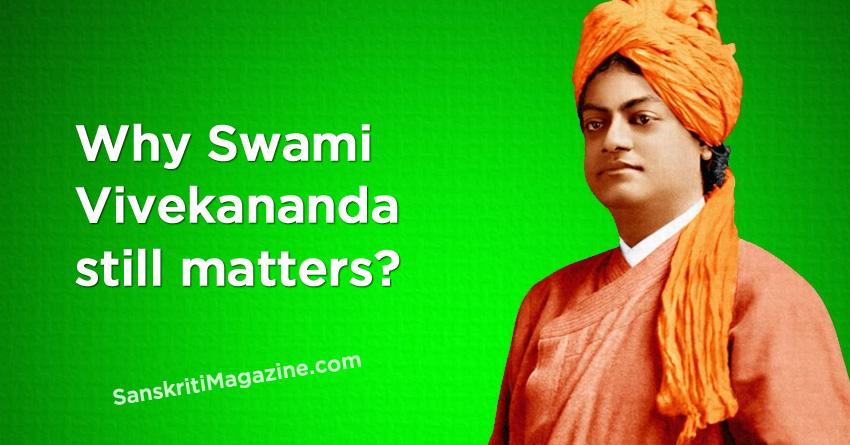 Why Swami Vivekananda still matters