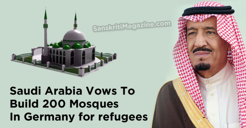 Amid Muslim Refugee Crisis, Saudi Arabia Vows To Build 200 Mosques In Germany