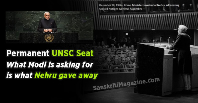 Permanent UNSC Seat : What Modi is asking for is what Nehru gave away