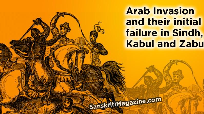 Arab Invasion and their initial failure in Sindh, Kabul and Zabul