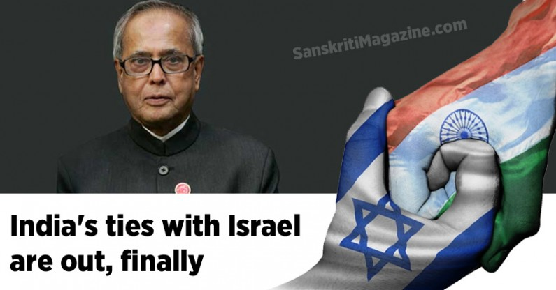 India's ties with Israel are out, finally