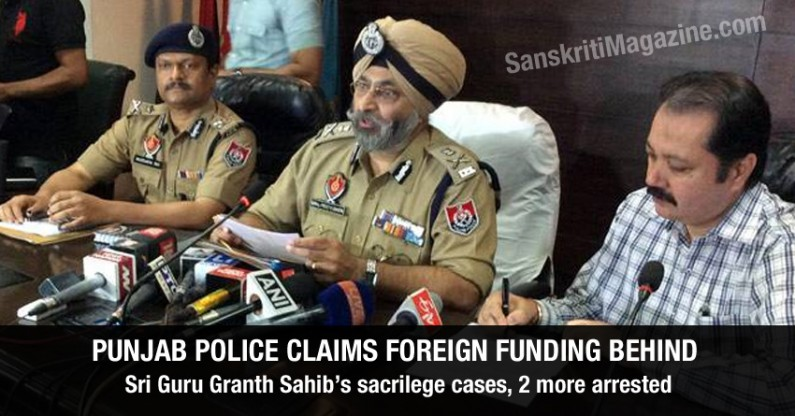 Punjab Police claims foreign funding behind sacrilege cases, 2 more arrested