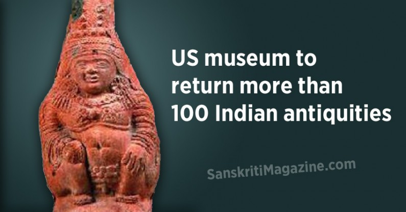 US museum to return more than 100 Indian antiquities