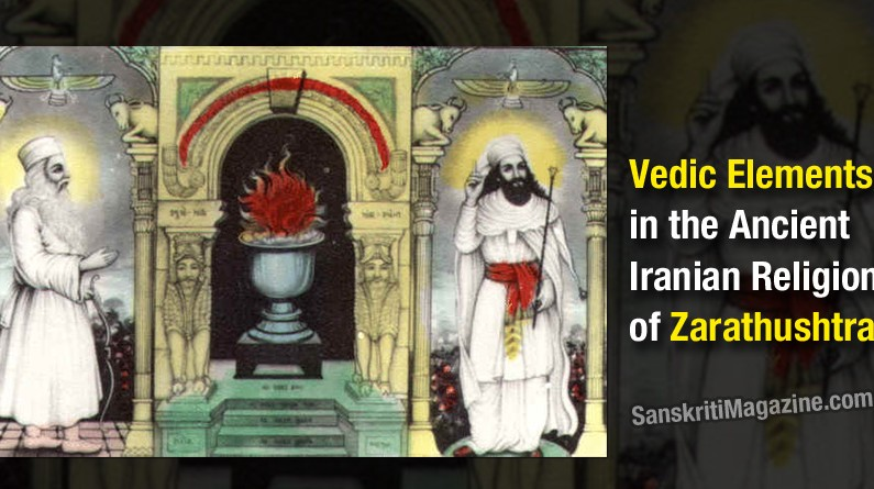 Vedic Elements in the ancient Iranian Religion of Zarathushtra