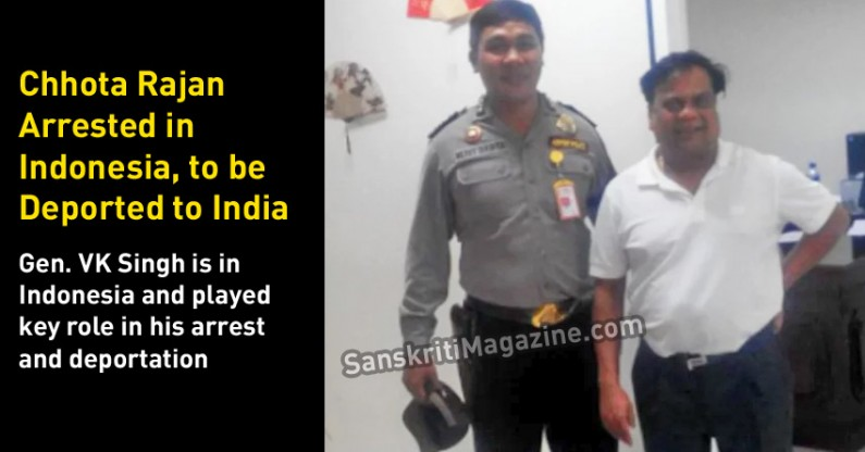 Chhota Rajan Arrested in  Indonesia, after Two Decades On The Run – to be  Deported to India