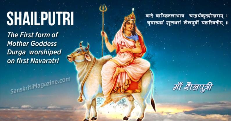 Shailputri: The First form of Mother Goddess Durga