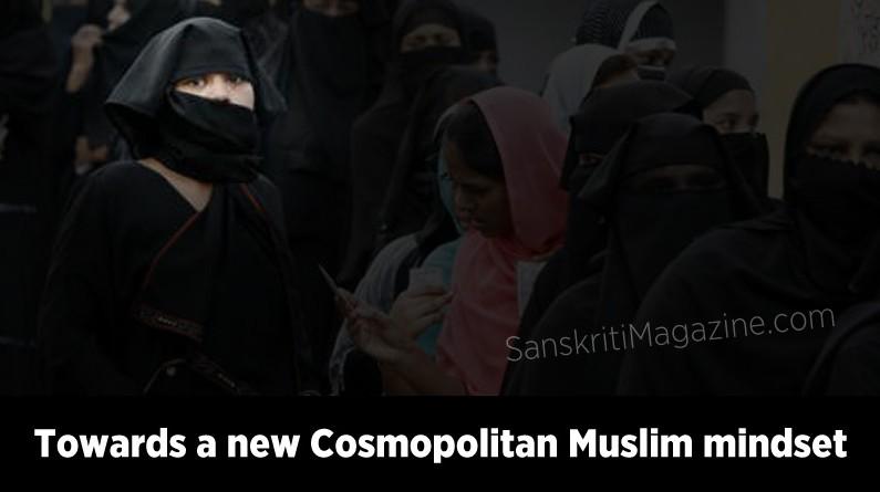 Towards a new Cosmopolitan Muslim mindset