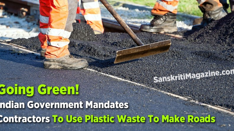 Going Green! Indian Government Mandates Contractors To Use Plastic Waste To Make Roads