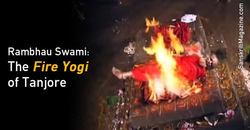 Rambhau Swami: The Fire Yogi of Tanjore