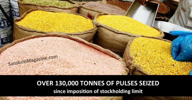 Over 130,000 tonnes of pulses seized since imposition of stockholding limit