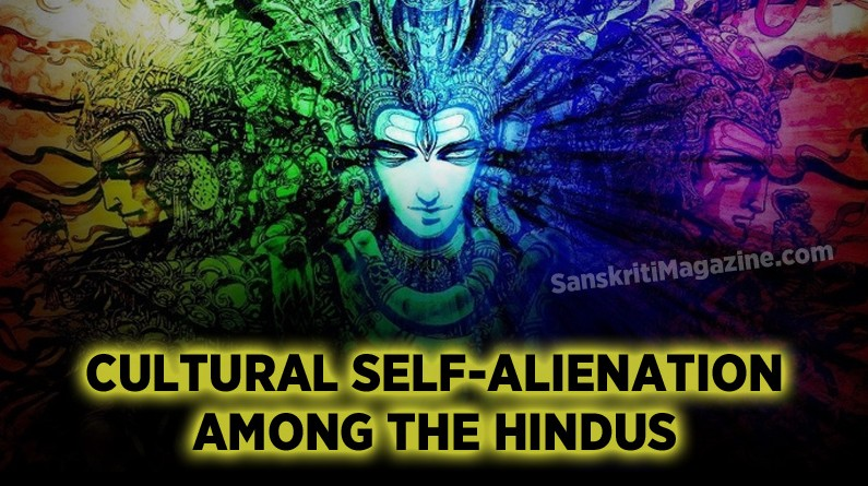 Cultural Self-Alienation Among the Hindus