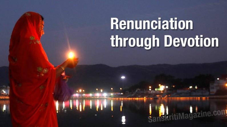 Renunciation through Devotion