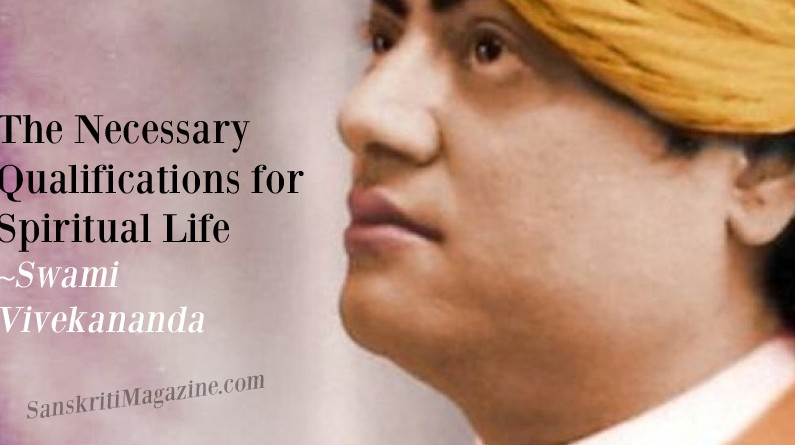 The Necessary Qualifications for Spiritual Life: Swami Vivekananda