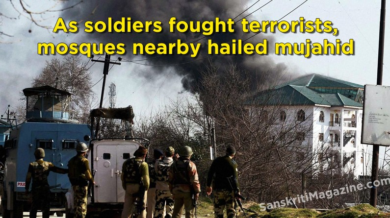 Pampore: As soldiers fought terrorists , mosques nearby hailed mujahid